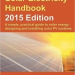 Solar Electricity Handbook – 2015 Edition: A simple, practical guide to solar energy – designing and installing solar PV systems